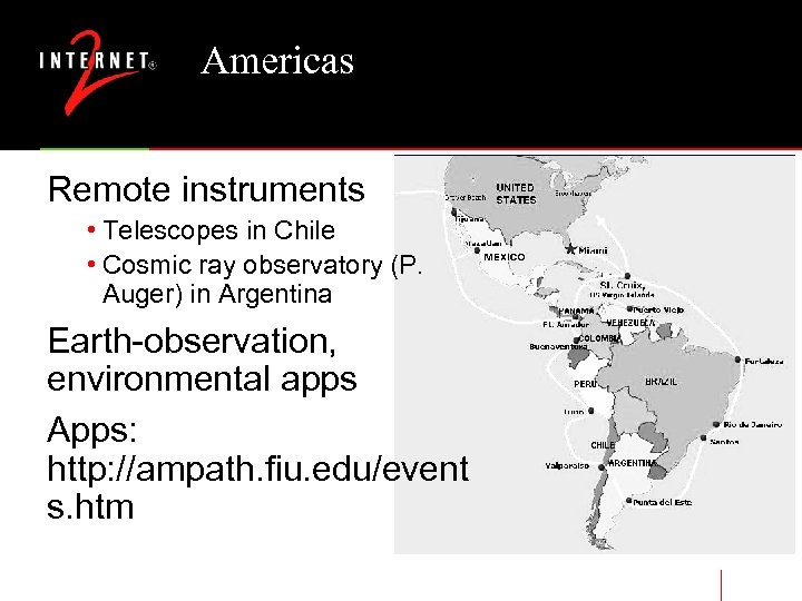 Americas Remote instruments • Telescopes in Chile • Cosmic ray observatory (P. Auger) in