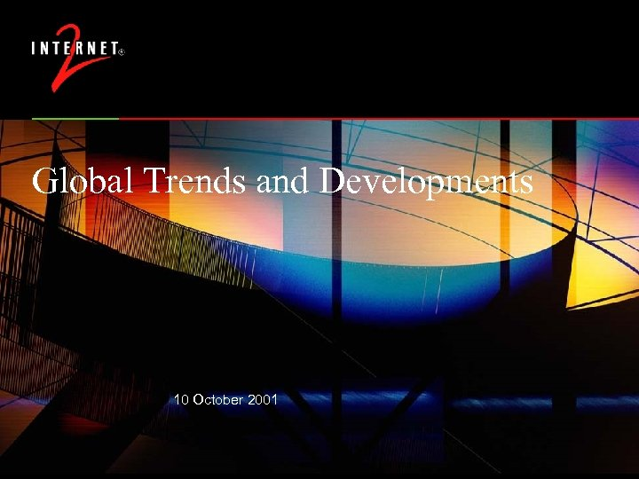 Global Trends and Developments 10 October 2001