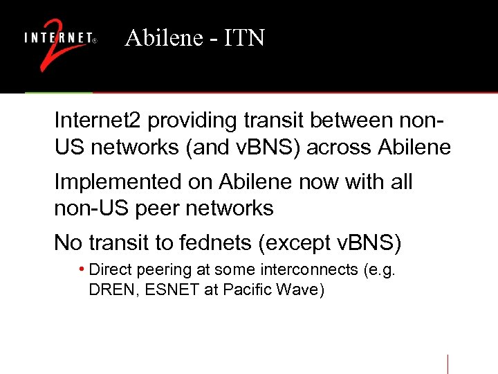 Abilene - ITN Internet 2 providing transit between non. US networks (and v. BNS)