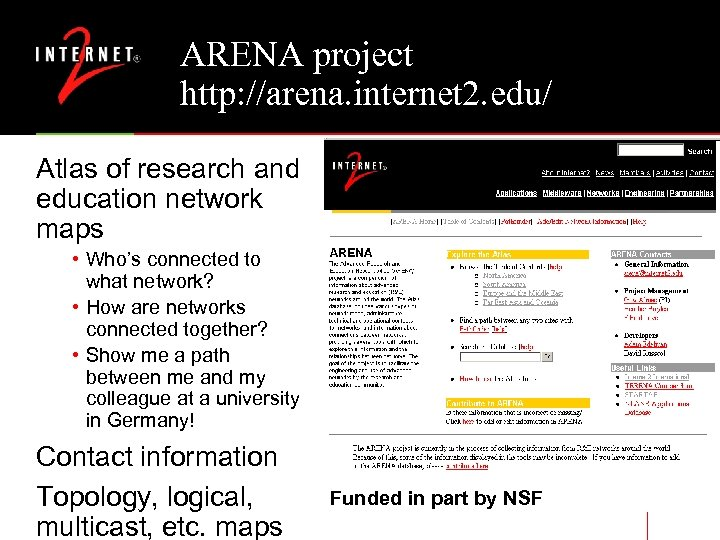 ARENA project http: //arena. internet 2. edu/ Atlas of research and education network maps