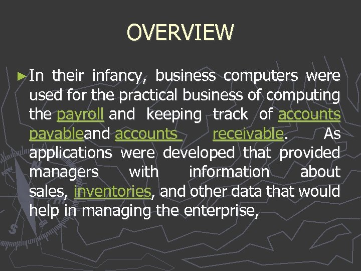 OVERVIEW ► In their infancy, business computers were used for the practical business of
