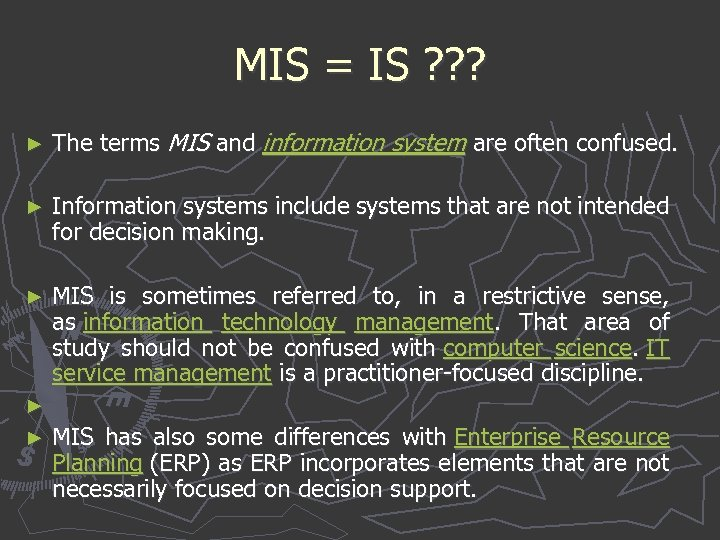 MIS = IS ? ? ? ► The terms MIS and information system are
