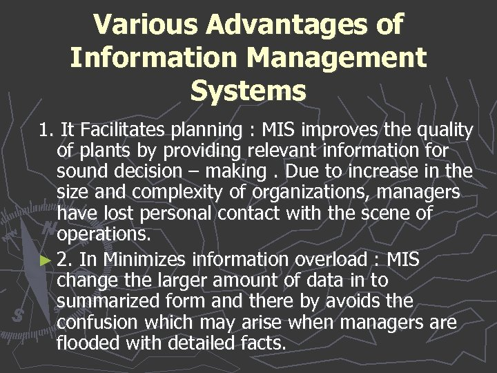 Various Advantages of Information Management Systems 1. It Facilitates planning : MIS improves the