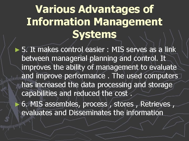 Various Advantages of Information Management Systems ► 5. It makes control easier : MIS
