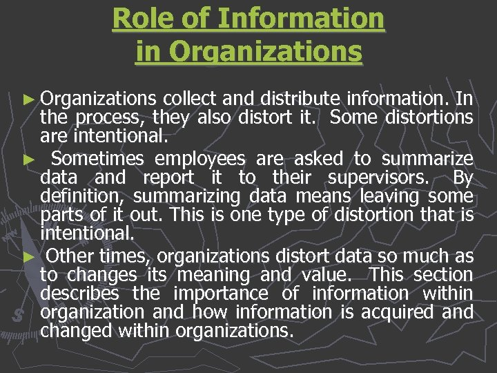 Role of Information in Organizations ► Organizations collect and distribute information. In the process,