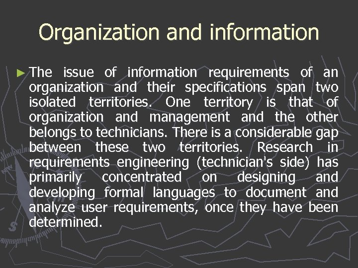 Organization and information ► The issue of information requirements of an organization and their
