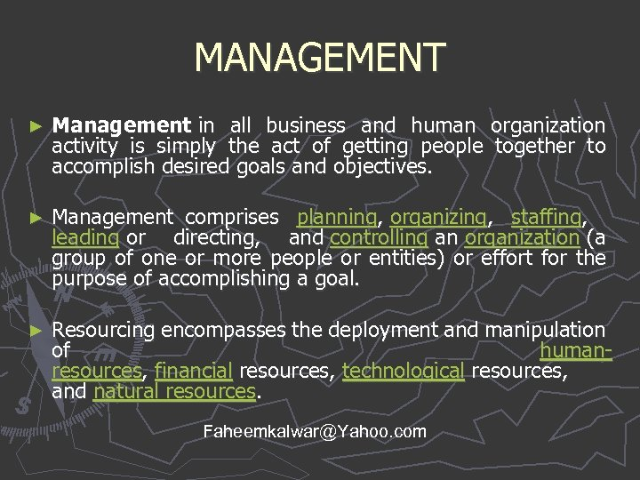 MANAGEMENT ► Management in all business and human organization activity is simply the act