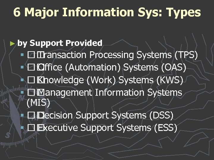 6 Major Information Sys: Types ► by Support Provided § Transaction Processing Systems (TPS)