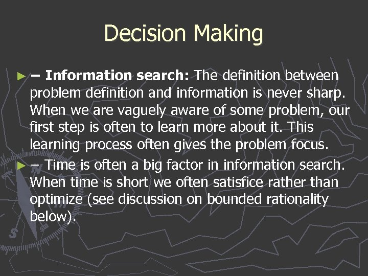 Decision Making ► − Information search: The definition between problem definition and information is