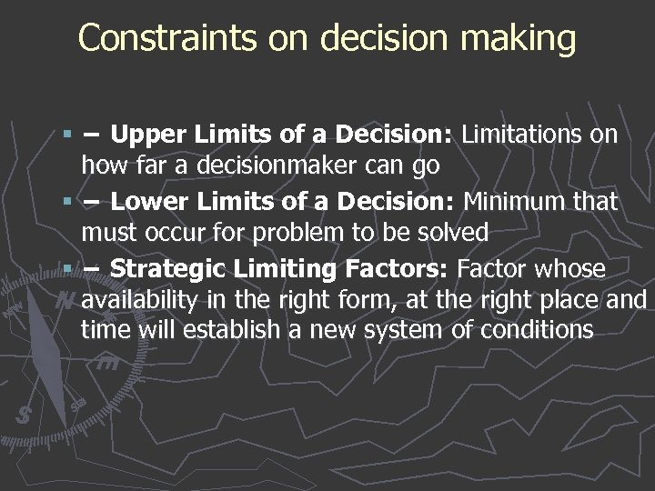 Constraints on decision making § − Upper Limits of a Decision: Limitations on how