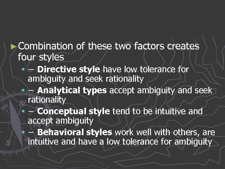 ► Combination of these two factors creates four styles § − Directive style have