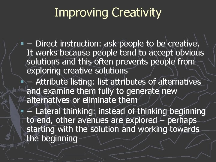 Improving Creativity § − Direct instruction: ask people to be creative. It works because