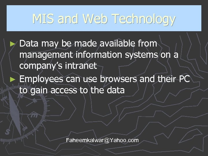 MIS and Web Technology Data may be made available from management information systems on