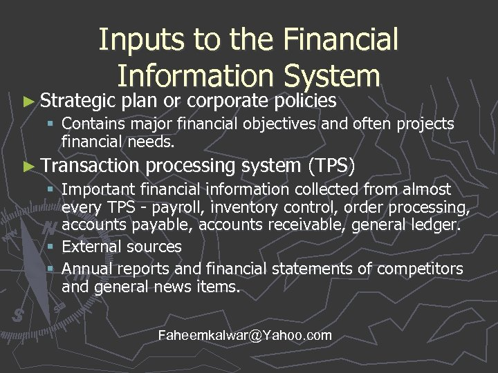 Inputs to the Financial Information System ► Strategic plan or corporate policies § Contains