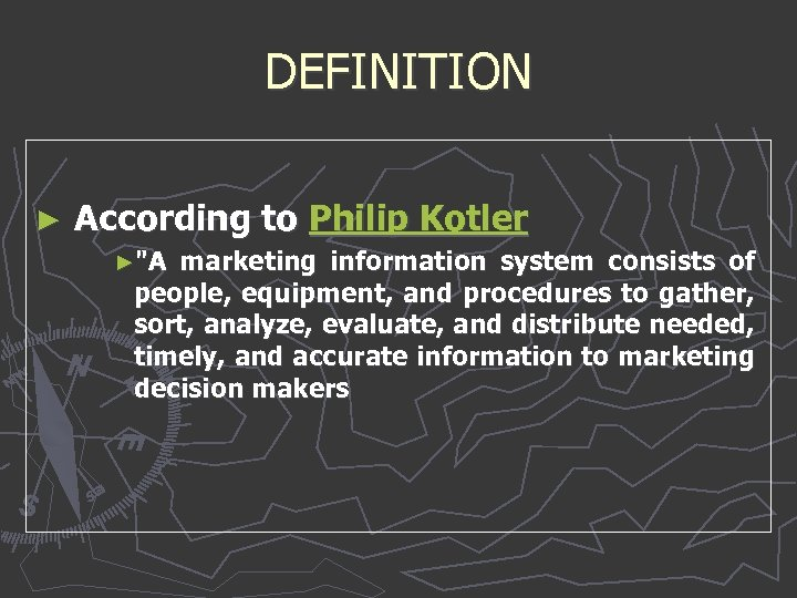 DEFINITION ► According to Philip Kotler ►