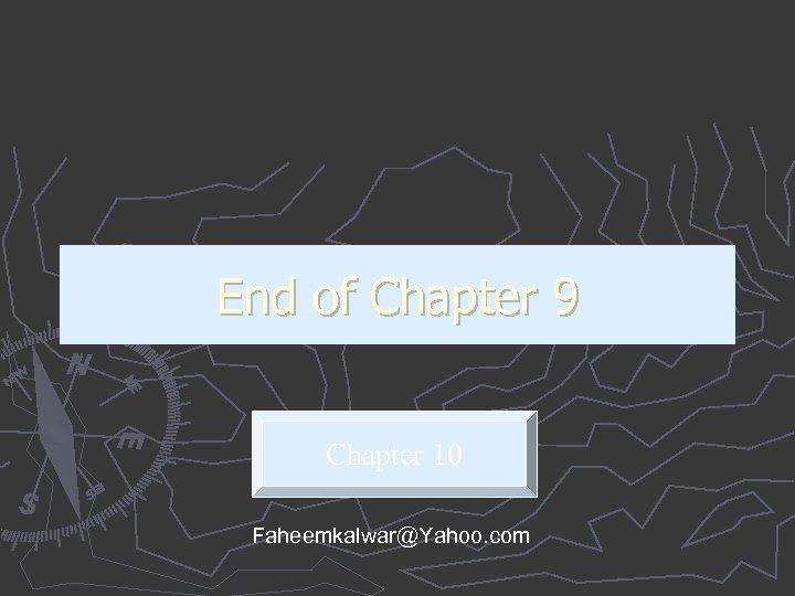 End of Chapter 9 Chapter 10 Faheemkalwar@Yahoo. com