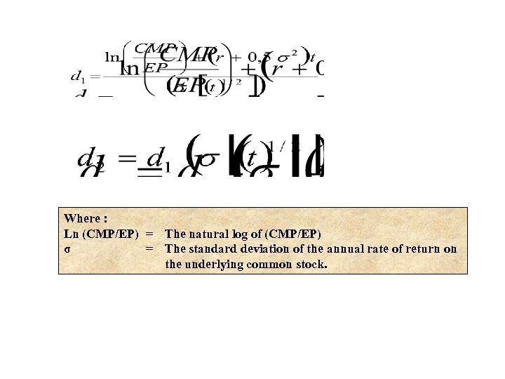 Where : Ln (CMP/EP) = The natural log of (CMP/EP) σ = The standard