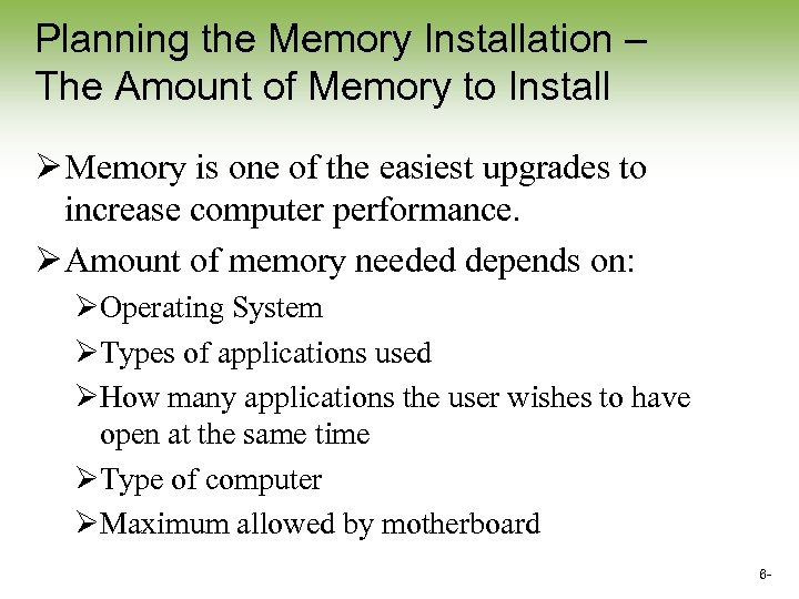 Planning the Memory Installation – The Amount of Memory to Install Ø Memory is