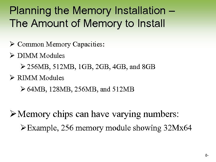 Planning the Memory Installation – The Amount of Memory to Install Ø Common Memory