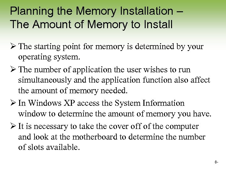 Planning the Memory Installation – The Amount of Memory to Install Ø The starting
