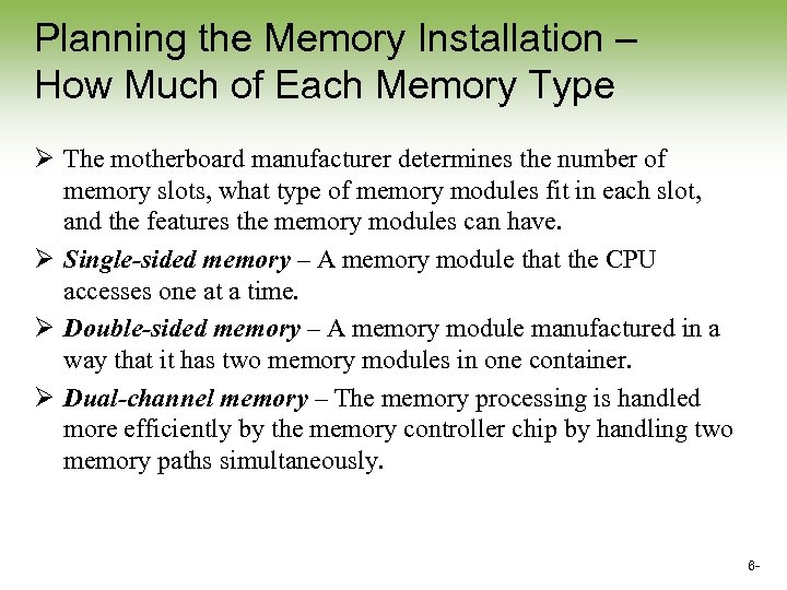 Planning the Memory Installation – How Much of Each Memory Type Ø The motherboard