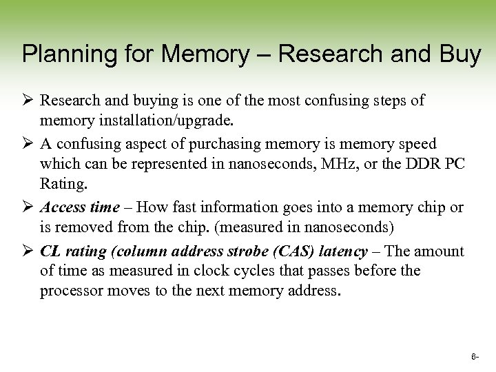 Planning for Memory – Research and Buy Ø Research and buying is one of