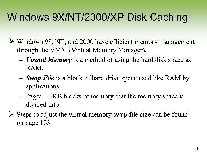 Windows 9 X/NT/2000/XP Disk Caching Ø Windows 98, NT, and 2000 have efficient memory