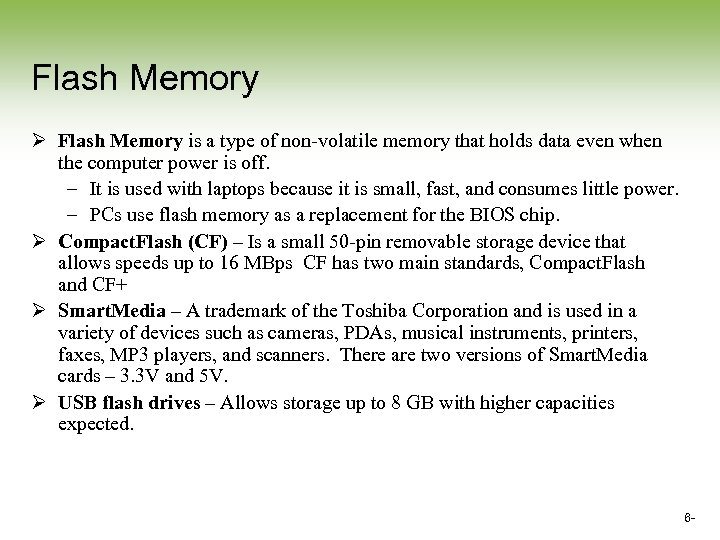 Flash Memory Ø Flash Memory is a type of non-volatile memory that holds data