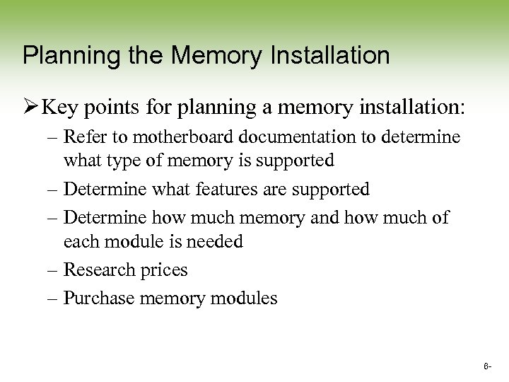 Planning the Memory Installation Ø Key points for planning a memory installation: – Refer