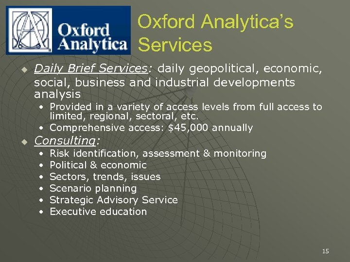 Oxford Analytica's Services u Daily Brief Services: daily geopolitical, economic, social, business and industrial