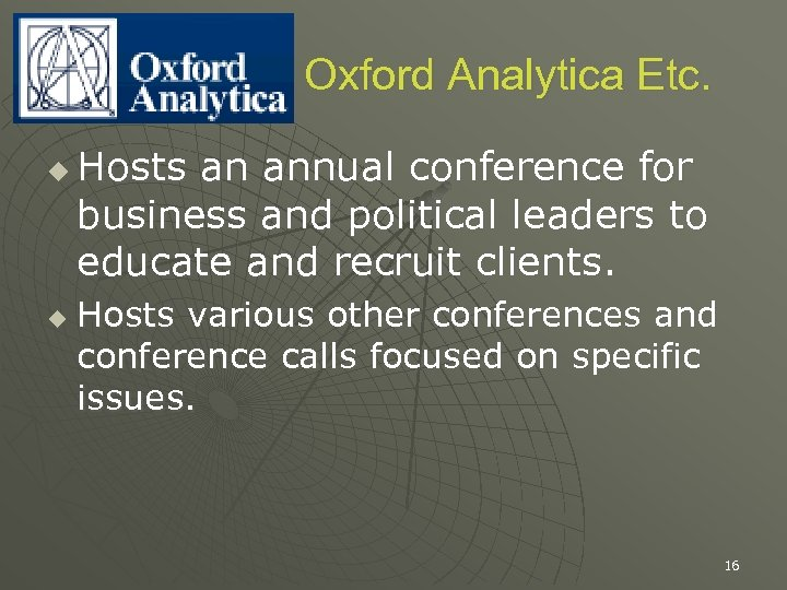 Oxford Analytica Etc. u u Hosts an annual conference for business and political leaders