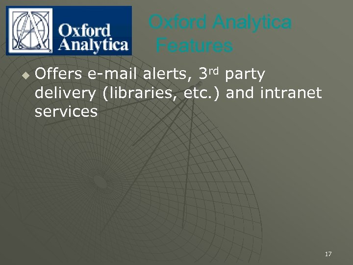 Oxford Analytica Features u Offers e-mail alerts, 3 rd party delivery (libraries, etc. )
