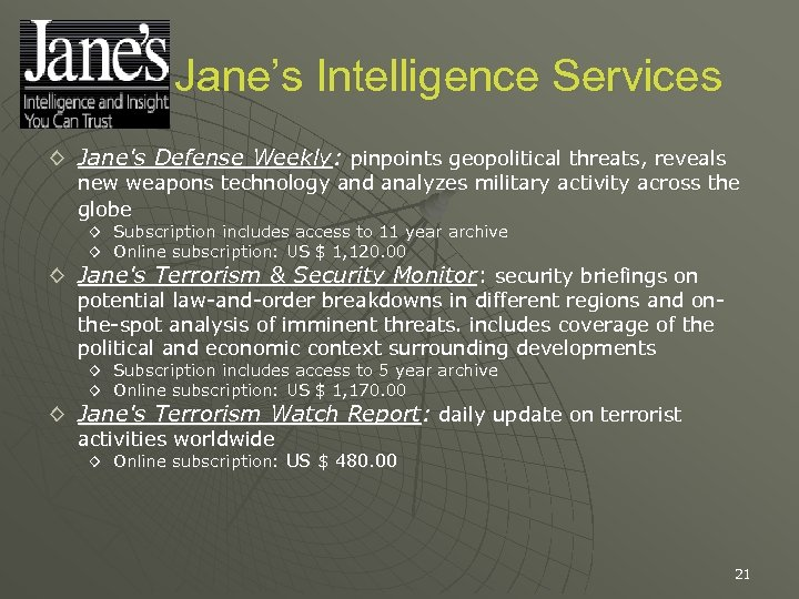 Jane's Intelligence Services ◊ Jane's Defense Weekly: pinpoints geopolitical threats, reveals new weapons technology