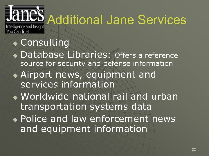 Additional Jane Services Consulting u Database Libraries: u Offers a reference source for security