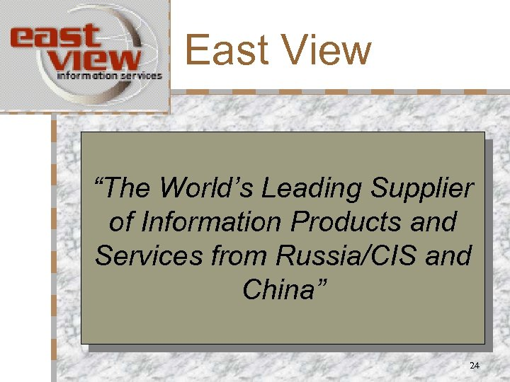 """East View """"The World's Leading Supplier of Information Products and Services from Russia/CIS and"""