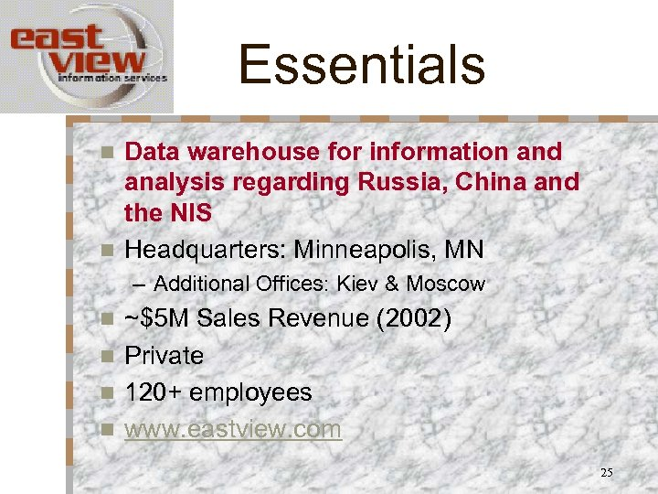 Essentials Data warehouse for information and analysis regarding Russia, China and the NIS n