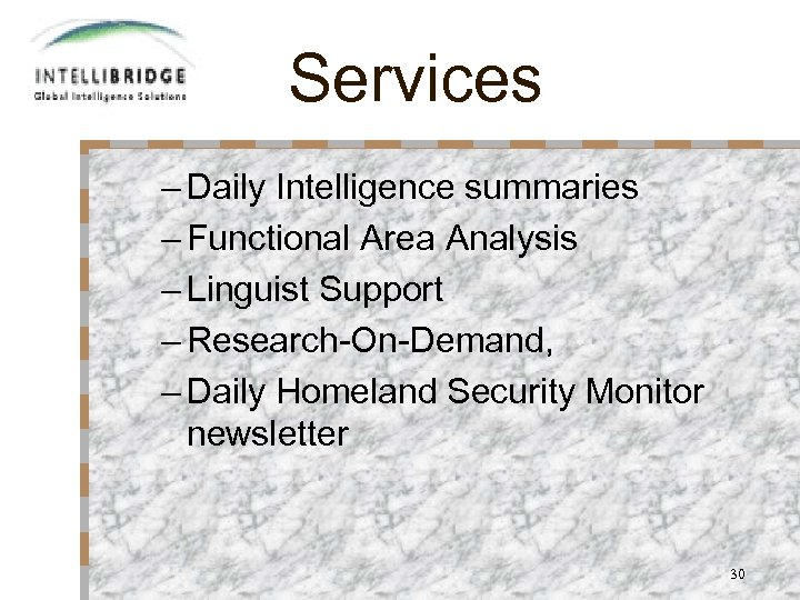 Services – Daily Intelligence summaries – Functional Area Analysis – Linguist Support – Research-On-Demand,