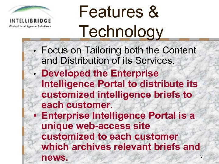 Features & Technology Focus on Tailoring both the Content and Distribution of its Services.