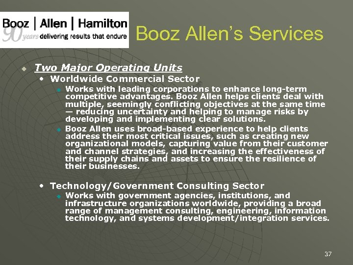 Booz Allen's Services u Two Major Operating Units • Worldwide Commercial Sector u u