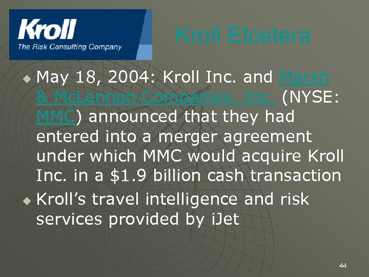 Kroll Etcetera May 18, 2004: Kroll Inc. and Marsh & Mc. Lennan Companies, Inc.