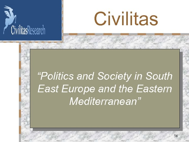 """Civilitas """"Politics and Society in South East Europe and the Eastern Mediterranean"""" 56"""