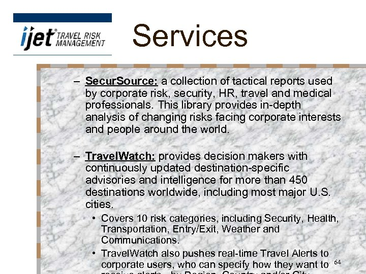 Services – Secur. Source: a collection of tactical reports used by corporate risk, security,
