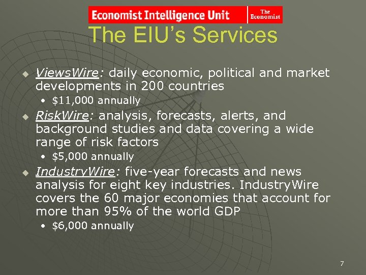 The EIU's Services u Views. Wire: daily economic, political and market developments in 200