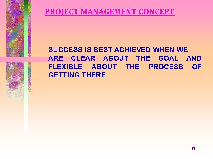 PROJECT MANAGEMENT CONCEPT SUCCESS IS BEST ACHIEVED WHEN WE ARE CLEAR ABOUT THE GOAL