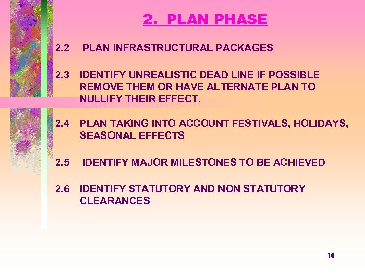 2. PLAN PHASE 2. 2 PLAN INFRASTRUCTURAL PACKAGES 2. 3 IDENTIFY UNREALISTIC DEAD LINE