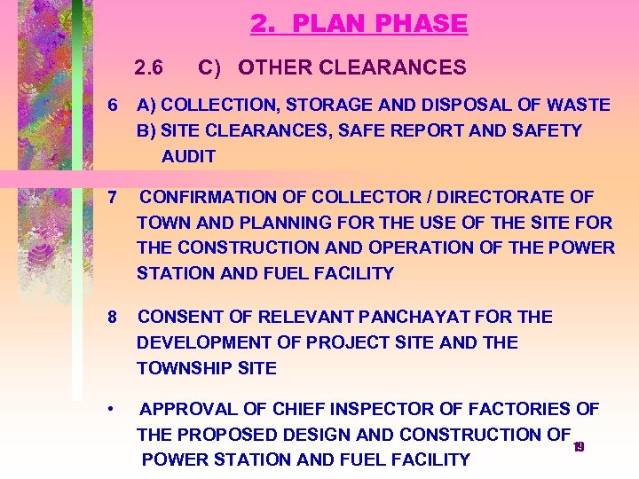 2. PLAN PHASE 2. 6 C) OTHER CLEARANCES 6 A) COLLECTION, STORAGE AND DISPOSAL