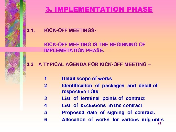 3. IMPLEMENTATION PHASE 3. 1. KICK-OFF MEETINGS KICK-OFF MEETING IS THE BEGINNING OF IMPLEMETATION