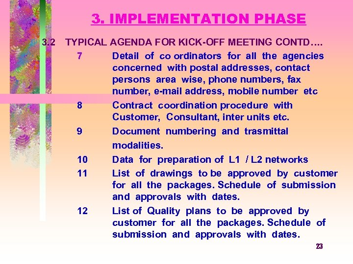 3. IMPLEMENTATION PHASE 3. 2 TYPICAL AGENDA FOR KICK-OFF MEETING CONTD…. 7 Detail of