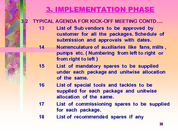 3. IMPLEMENTATION PHASE 3. 2 TYPICAL AGENDA FOR KICK-OFF MEETING CONTD…. 13 List of