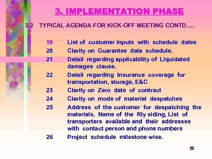 3. IMPLEMENTATION PHASE 3. 2 TYPICAL AGENDA FOR KICK-OFF MEETING CONTD…. 19 20 21